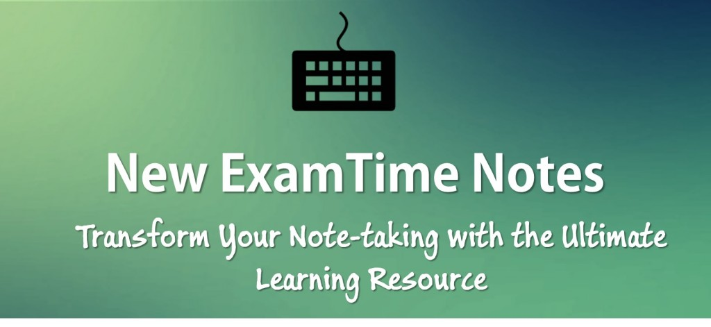 New ExamTime Notes Tool