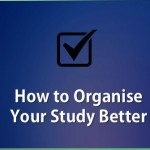 How to Organise Your Study Better
