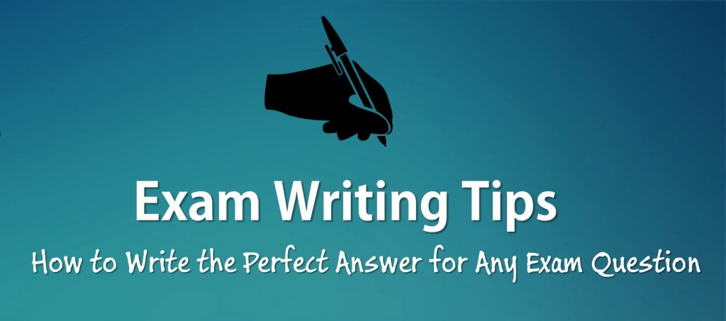 Exam Writing Tips: How to Write the Perfect Exam Answer